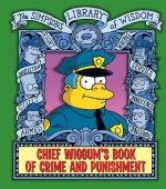 The Simpsons Library Of Wisdom: Chief Wiggum's Book Of Crime And Punishment