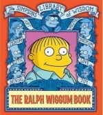 The Simpsons Library Of Wisdom: The Ralph Wiggum Book