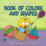 Maggie Simpson's Book Of Colors And Shapes