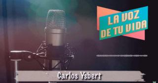 Entrevista a Carlos Ysbert en el podcast La Voz De Tu Vida