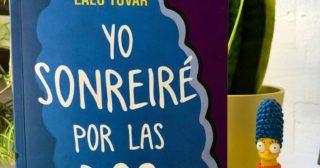 Se publica en España el libro Yo sonreiré por las dos, de Lalo Tovar