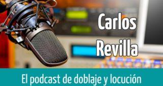 Homenaje a Carlos Revilla en el podcast La Voz De Tu Vida